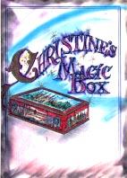 """Christine's Magic Box"""